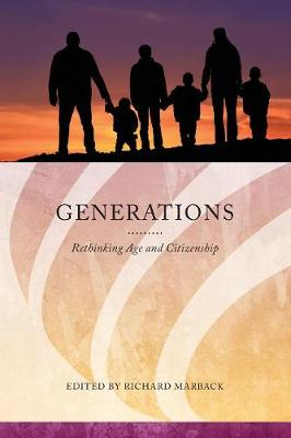 Generations: Rethinking Age and Citizenship - Series in Citizenship Studies (Paperback)