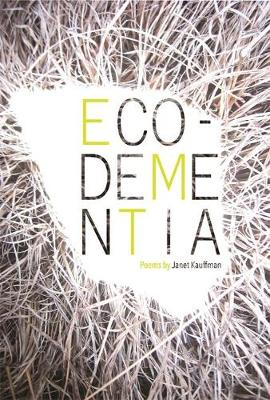 Eco-Dementia - Made in Michigan Writers Series (Paperback)