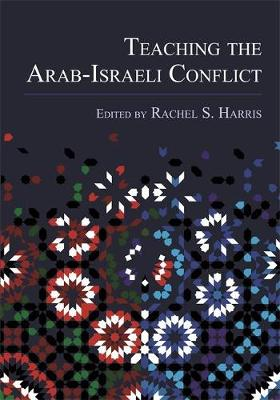 Teaching the Arab-Israeli Conflict (Hardback)