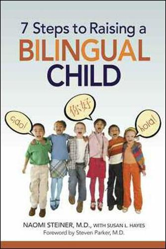 7 Steps to Raising a Bilingual Child (Paperback)