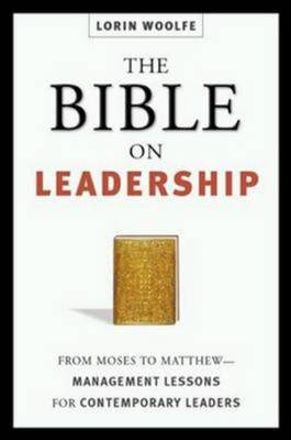 The Bible on Leadership: From Moses to Matthew; Management Lessons or Contemporary Leaders (Hardback)