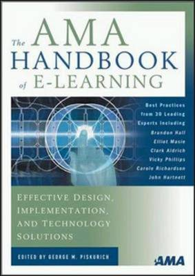 The AMA Handbook of e-Learning: Effective Design, Implementation and Technology Solutions (Hardback)