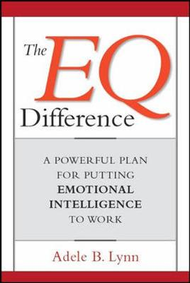 The EQ Difference: A Powerful Plan for Putting Emotional Intelligence to Work (Paperback)