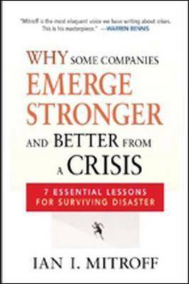 Why Some Companies Emerge Stronger and Better from a Crisis: 7 Essential Lessons for Surviving Disaster (Hardback)