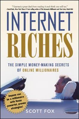 Internet Riches. The Simple Money-Making Secrets of Online Millionaires. (Paperback)