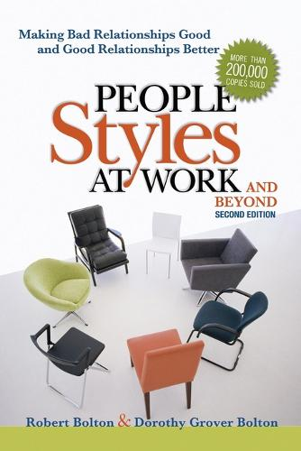 People Styles at Work... And Beyond: Making Bad Relationships Good and Good Relationships Better (Paperback)