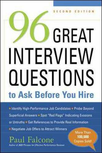 96 Great Interview Questions to Ask Before You Hire (Paperback)