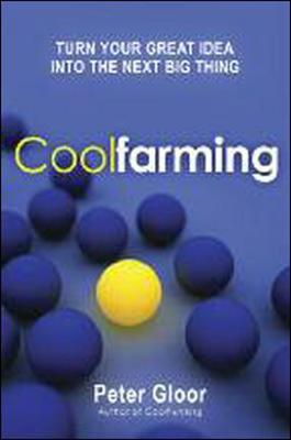 Coolfarming: Turn Your Great Idea into the Next Big Thing (Hardback)