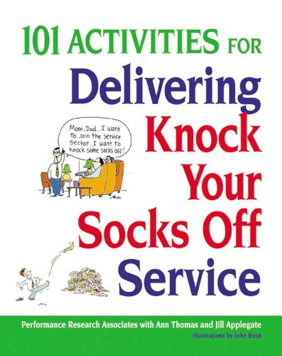 101 Activities for Delivering Knock Your Socks Off Service (Paperback)