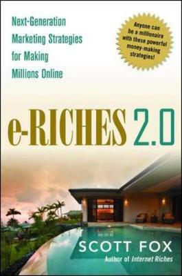 e-Riches 2.0: Next-Generation Strategies for Making Millions Online (Hardback)