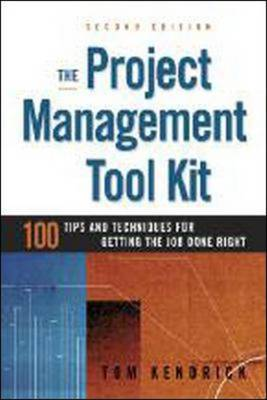 The Project Management Tool Kit: 100 Tips and Techniques for Getting the Job Done Right (Paperback)