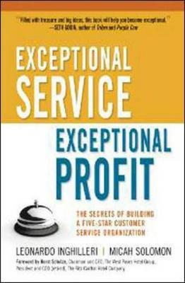 Exceptional Service, Exceptional Profit: The Secrets of Building a Five-Star Customer Service Organization (Hardback)