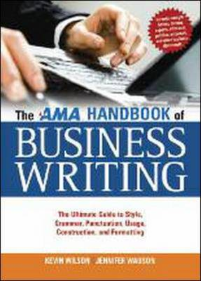 The AMA Handbook of Business Writing: The Ultimate Guide to Style, Grammar, Punctuation, Usage, Construction, and Formatting (Hardback)