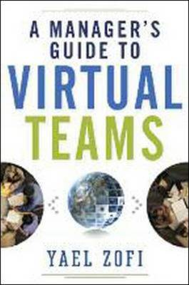 A Manager's Guide to Virtual Teams (Hardback)
