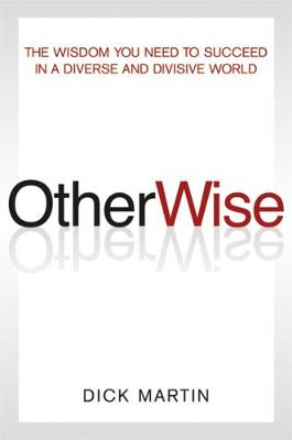 OtherWise: The Wisdom You Need to Succeed in a Diverse World (Hardback)