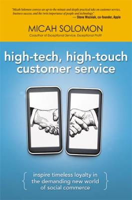 High-Tech, High-Touch Customer Service: Inspire Timeless Loyalty in the Demanding New World of Social Commerce (Hardback)