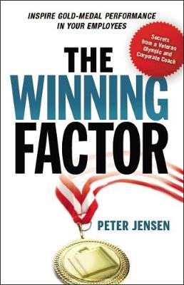 The Winning Factor: Inspire Gold-Medal Performance in Your Employees (Hardback)