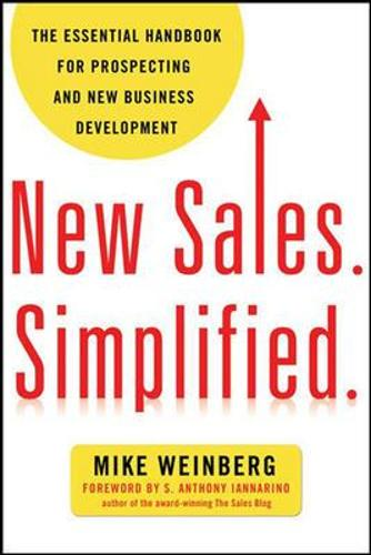 New Sales. Simplified: The Essential Handbook for Prospecting and New Business Development: The Essential Handbook for Prospecting and New Business Development (Paperback)