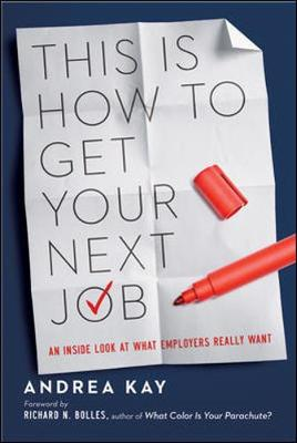 This Is How to Get Your Next Job: An Anside Look at What Employers Really Want (Paperback)