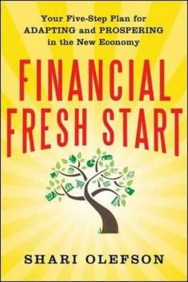 Financial Fresh Start: Your Five-Step Plan for Adapting and Prospering in the New Economy: Your Five-Step Plan for Adapting and Prospering in the New Economy (Hardback)