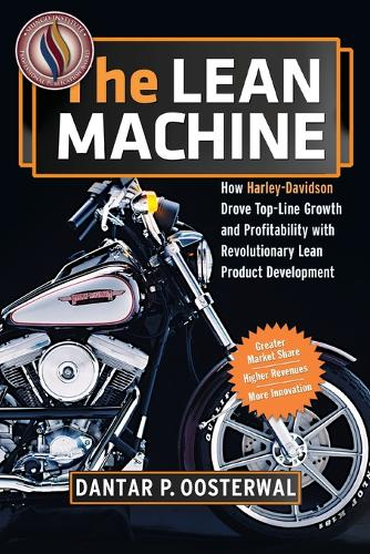 The Lean Machine: How Harley-Davidson Drove Top-Line Growth and Profitability with Revolutionary Lean Product Development (Paperback)