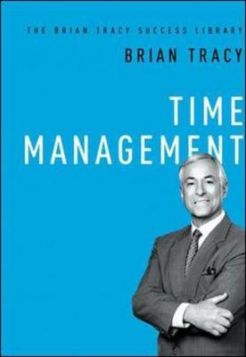 Time Management (The Brian Tracy Success Library) (Hardback)