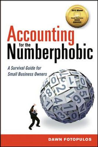 Accounting for the Numberphobic: A Survival Guide for Small Business Owners (Paperback)