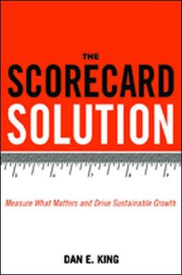 The Scorecard Solution: Measure What Matters and Drive Sustainable Growth (Hardback)