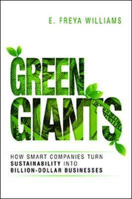 Green Giants: How Smart Companies Turn Sustainability into Billion-Dollar Businesses (Hardback)