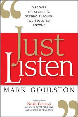 Just Listen: Discover the Secret to Getting Through to Absolutely Anyone (Paperback)
