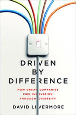 Driven by Difference: How Great Companies Fuel Innovation Through Diversity (Hardback)