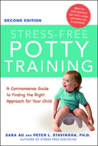 Stress-Free Potty Training: A Commonsense Guide to Finding the Right Approach for Your Child (Paperback)