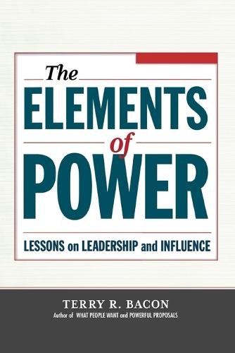 The Elements of Power: Lessons on Leadership and Influence (Paperback)