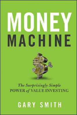 Money Machine: The Surprisingly Simple Power of Value Investing (Hardback)