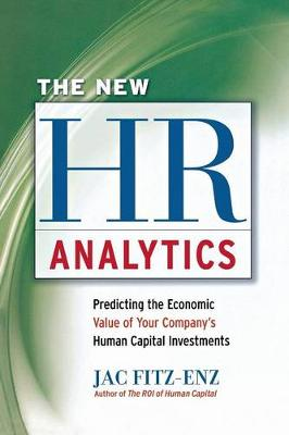 The New HR Analytics: Predicting the Economic Value of Your Company's Human Capital Investments (Paperback)