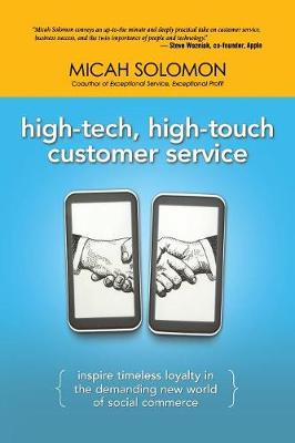 High-Tech, High-Touch Customer Service: Inspire Timeless Loyalty in the Demanding New World of Social Commerce (Paperback)