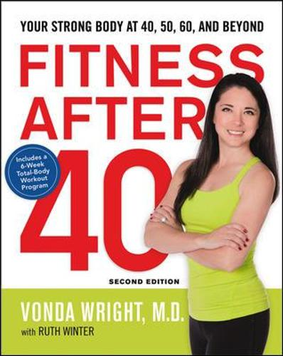 Fitness After 40: Your Strong Body at 40, 50, 60, and Beyond (Paperback)