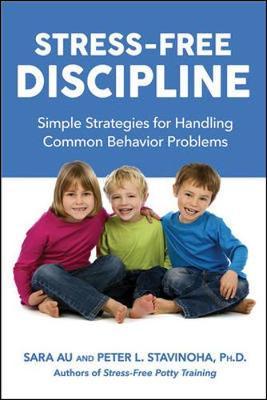 Stress-Free Discipline: Simple Strategies for Handling Common Behavior Problems (Paperback)