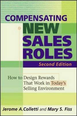 Compensating New Sales Roles: How to Design Rewards That Work in Today's Selling Environment (Hardback)