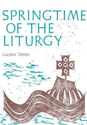 Springtime of the Liturgy - Classics in Liturgy (Paperback)
