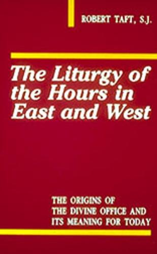 The Liturgy Of The Hours In East And West (Paperback)
