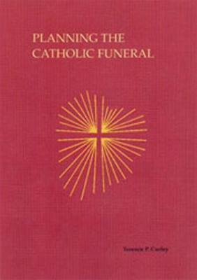 Planning The Catholic Funeral (Paperback)