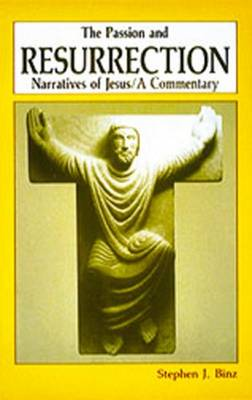 The Passion and Resurrection Narratives of Jesus: A Commentary (Paperback)