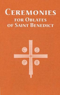 Ceremonies For Oblates Of Saint Benedict: Revised Edition (Paperback)