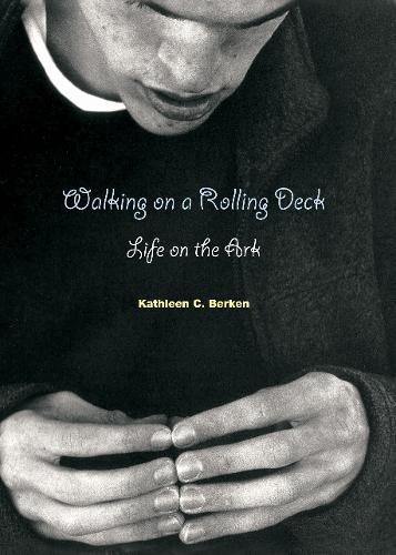 Walking on a Rolling Deck: Life on the Ark (Paperback)