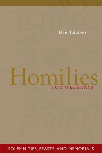Homilies For Weekdays: Solemnities, Feasts, and Memorials (Paperback)