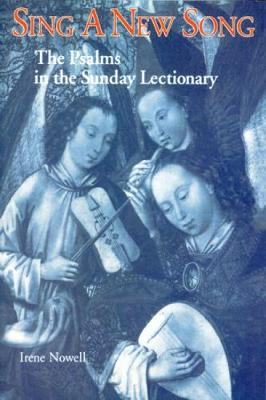 Sing a New Song: The Psalms in the Sunday Lectionary (Paperback)