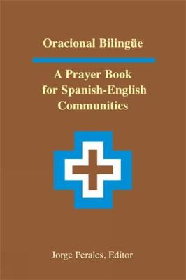 Oracional Bilingue: A Prayer Book for Spanish-English Communities (Paperback)