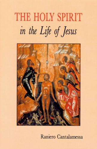 The Holy Spirit in the Life of Jesus: The Mystery of Christ's Baptism (Paperback)