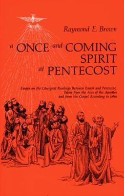 A Once-and-Coming Spirit at Pentecost: Essays on the Liturgical Readings Between Easter and Pentecost (Paperback)